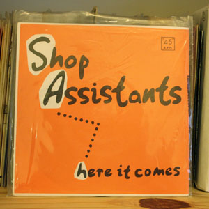 Shop Assistants - Here It Comes