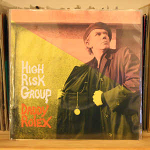 High Risk Group - 'Daddy Rolex'