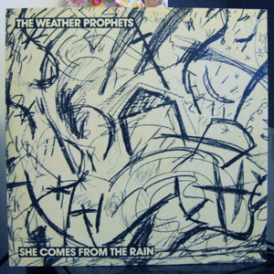 The Weather Prophets: She Comes From The Rain