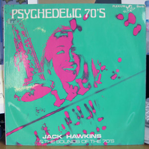 Jack Hawkins And The Sounds Of The 70's - Psychedelic 70's
