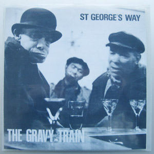 The Gravy Train - St George's Way