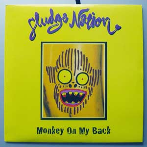 Sludge Nation - Monkey On My Back